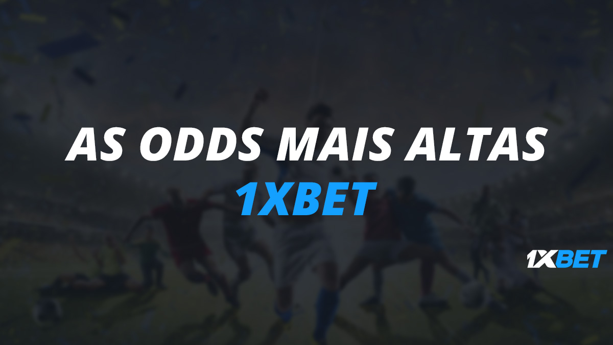 1xBet: As odds mais altas