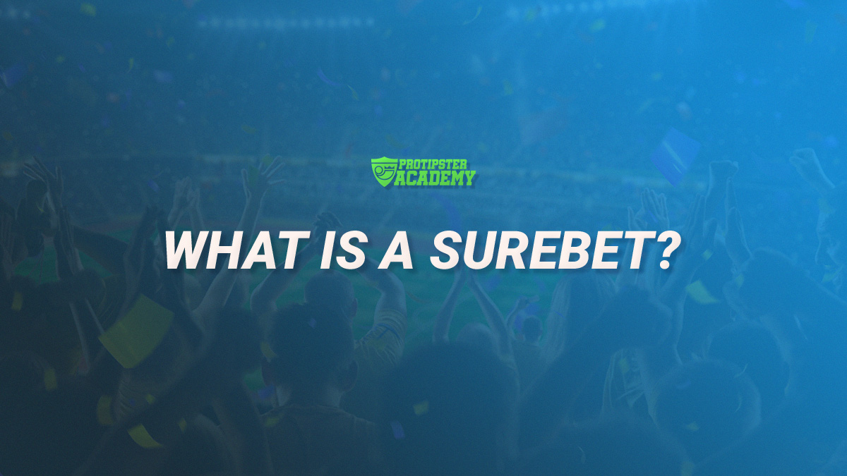 What is a Surebet? How can you get bonuses with a Surebet?